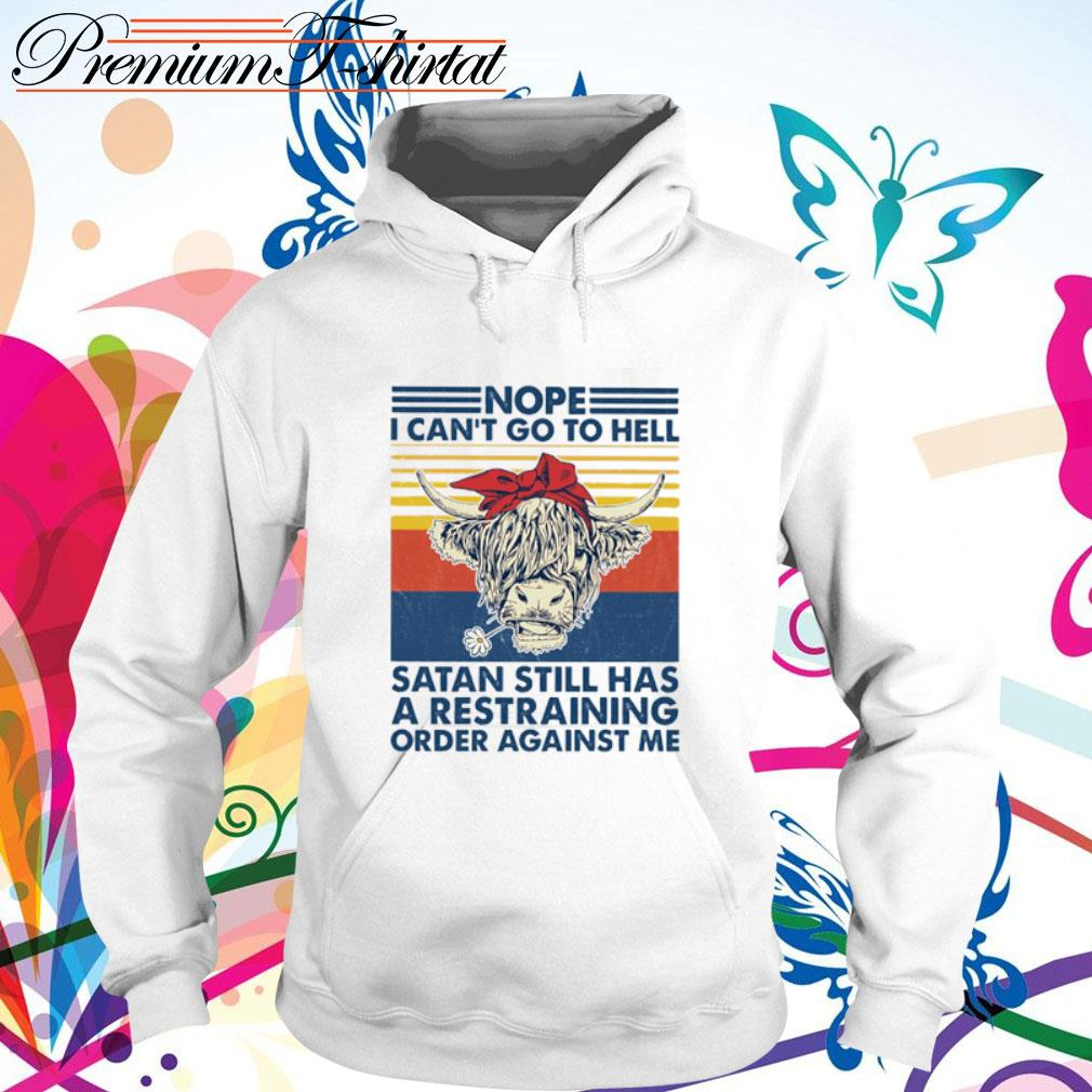 Cow nope I can't go to hell Satan still has a restraining order against me vintage s hoodie
