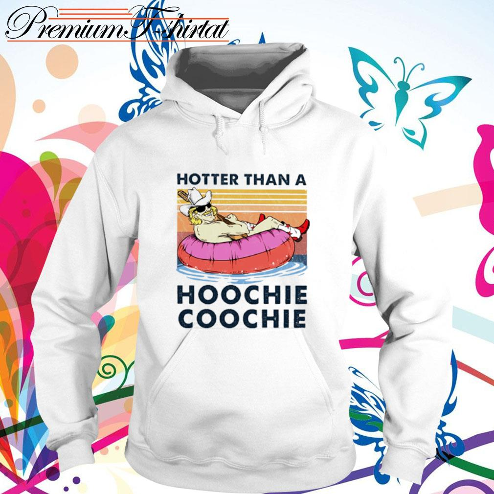 Hotter than a hoochie coochie vintage s hoodie