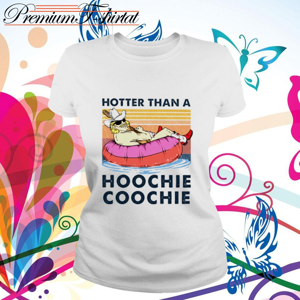 Hotter than a hoochie coochie vintage s ladies tee