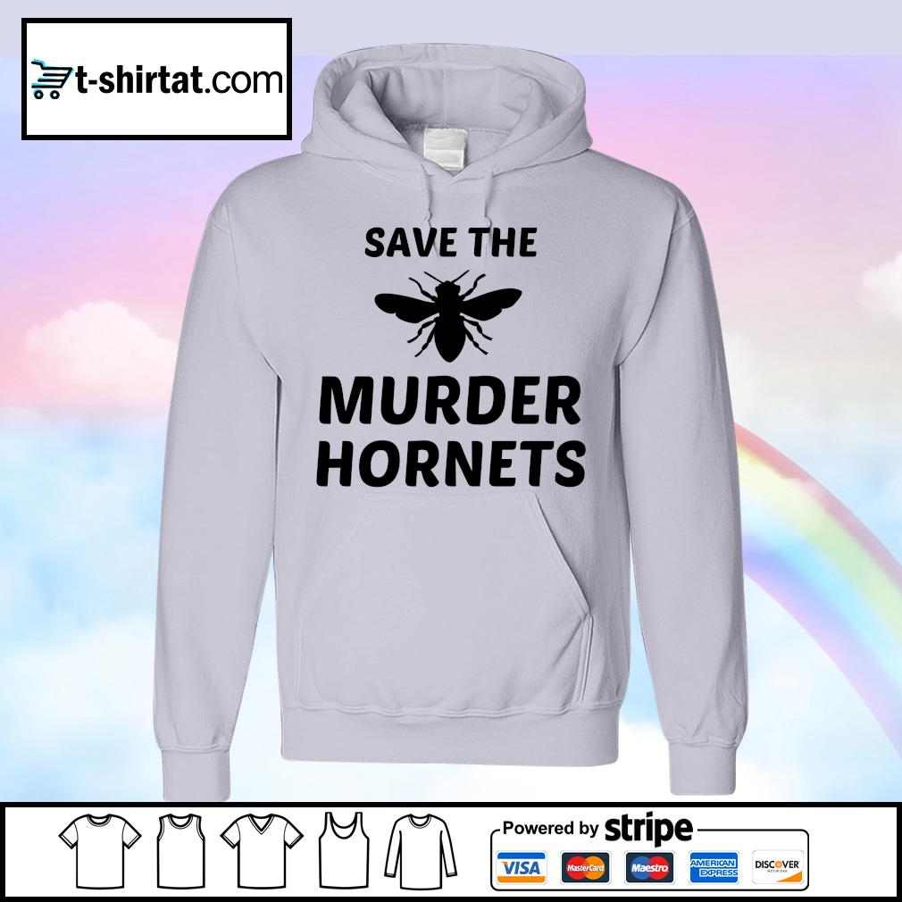 Bee Save the murder hornets s hoodie