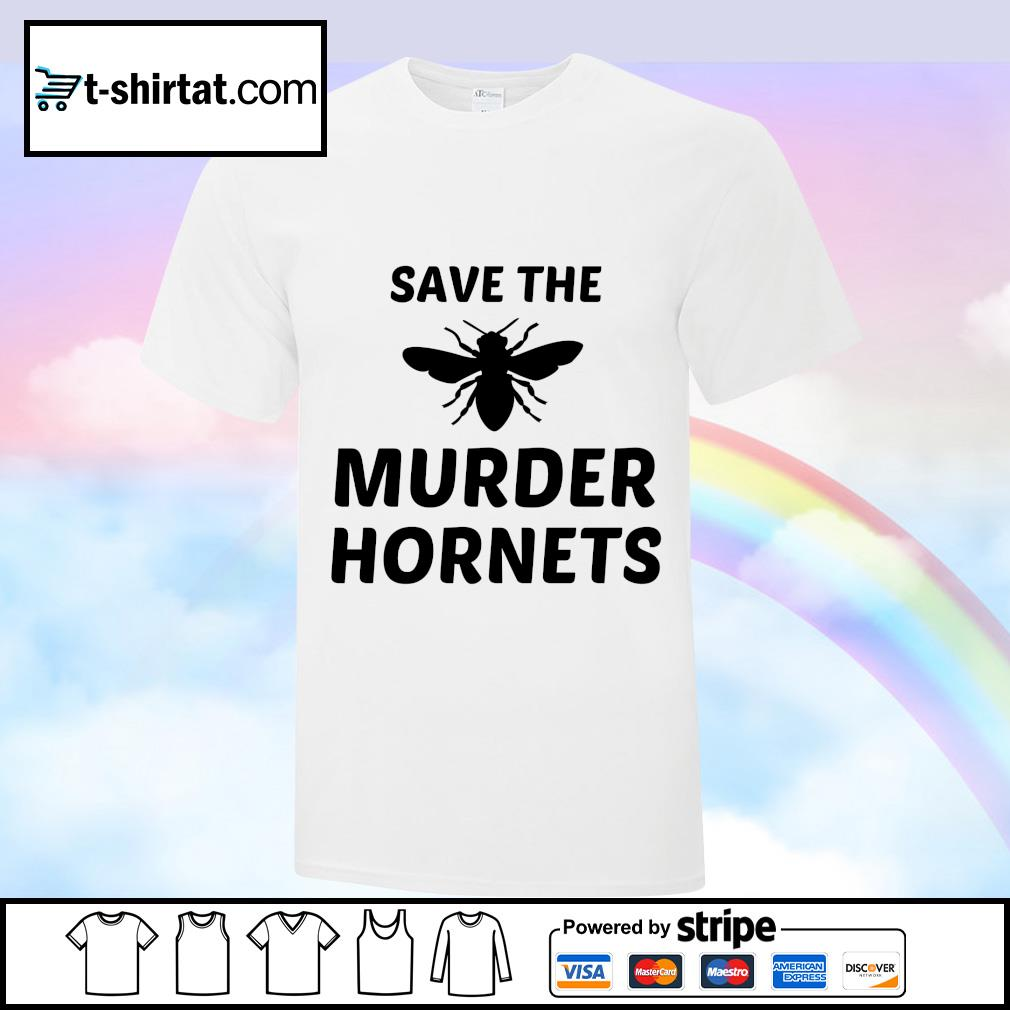 Bee Save the murder hornets shirt