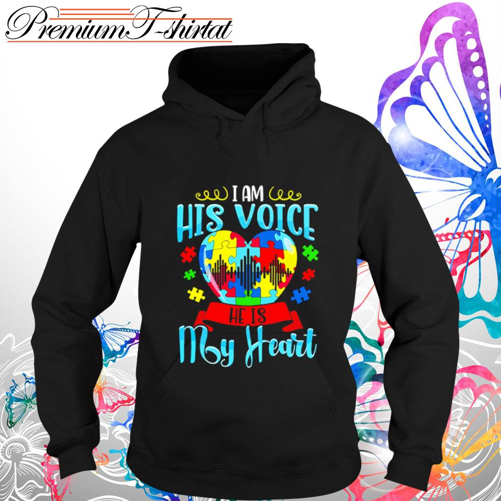 I am his voice he is my heart Autism s hoodie