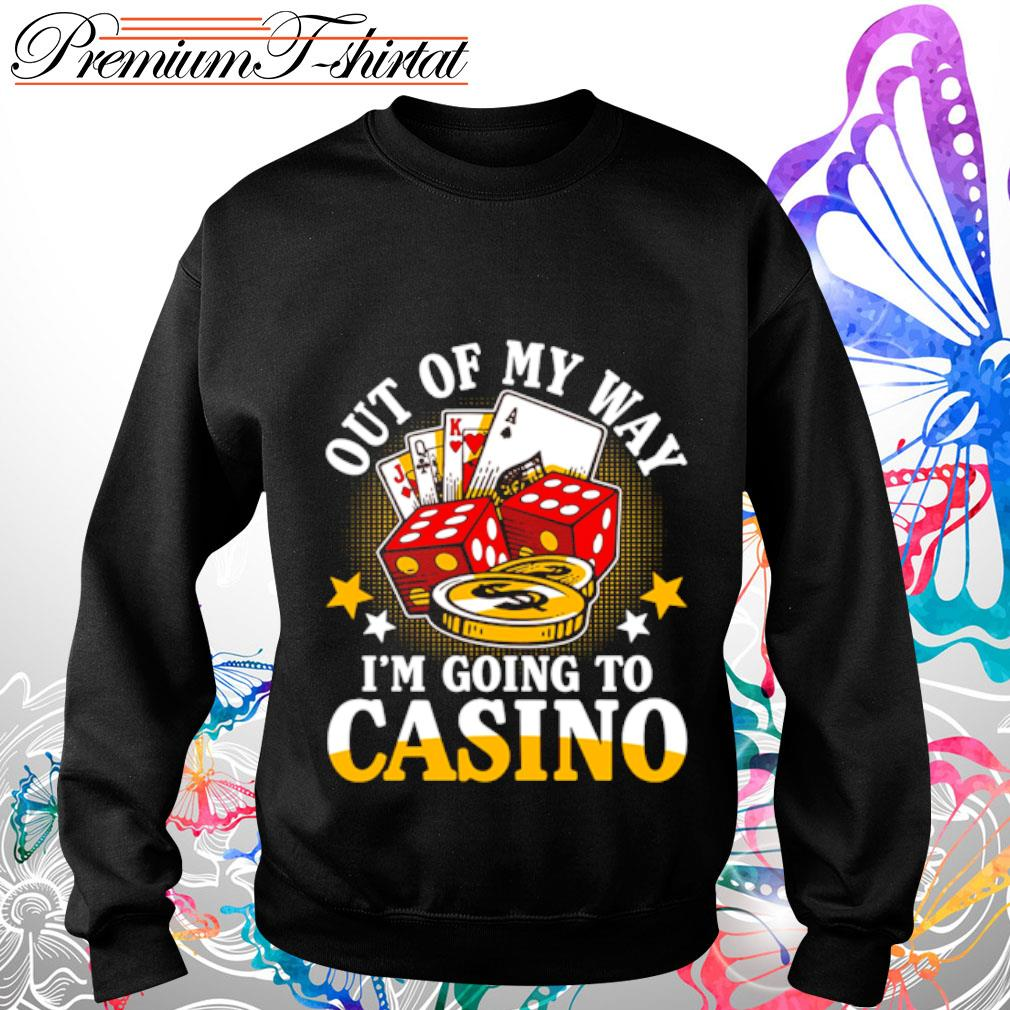 Out of my way I_m going to casino s sweater