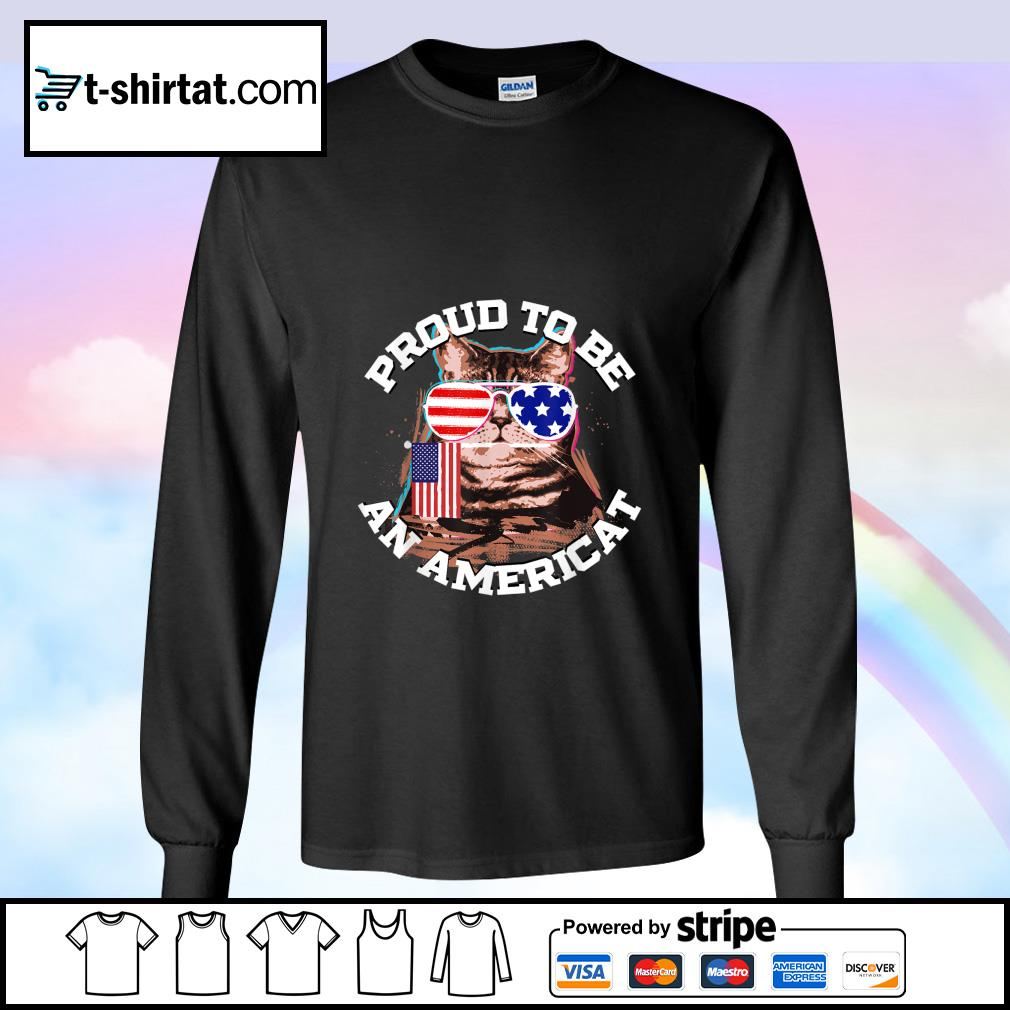 Proud To Be An Americat Happy Independence Day Shirt longsleeve-tee
