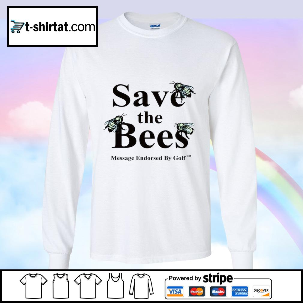 Save the Bees Message Endorsed By Golf s longsleeve-tee