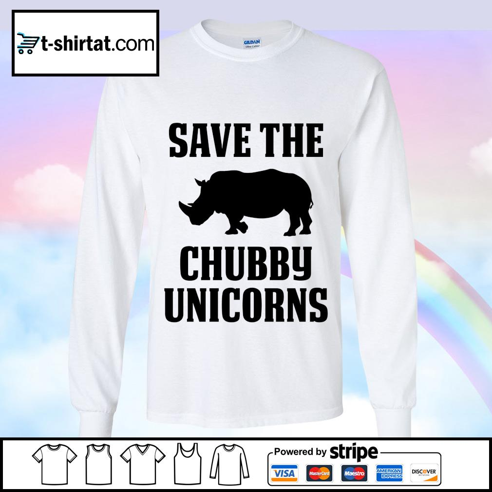 Save The Chubby Unicorns s longsleeve-tee