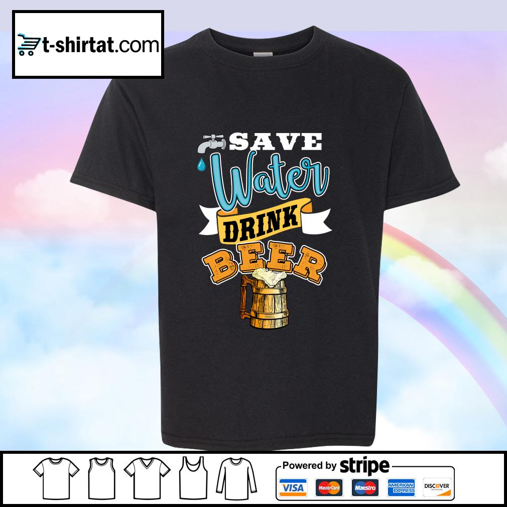 Save Water Drink Beer Shirt youth-tee