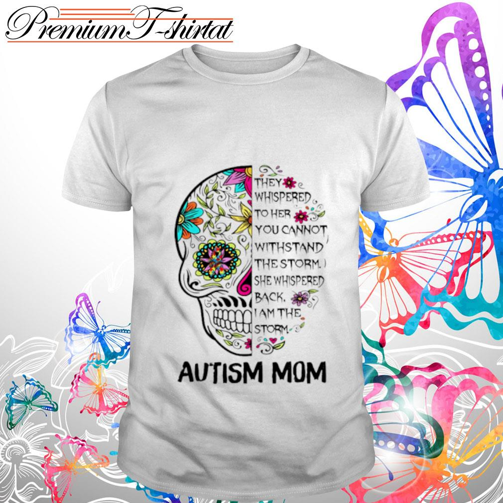 Sugar Skull Diabetes Awareness They Whispered to her you cannot withstand the storm shirt