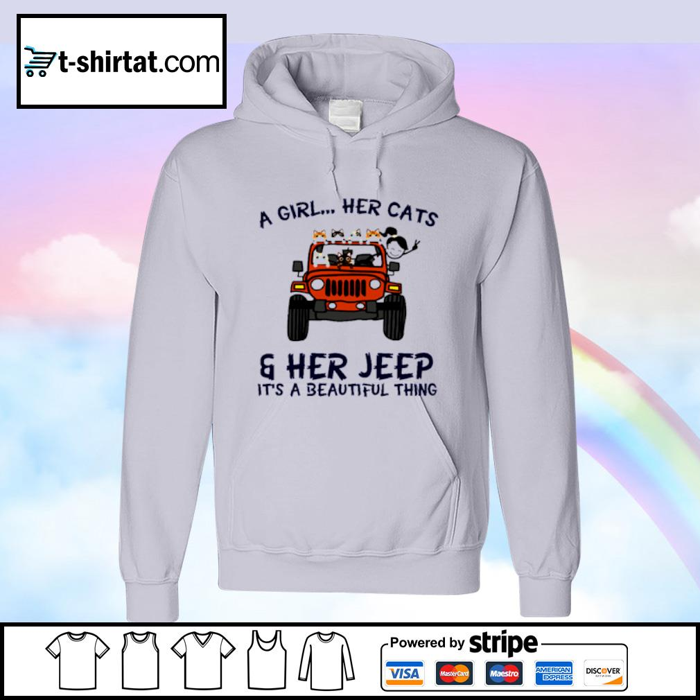 A Girl Her Cats Her Jeep It's A Beautiful Things s hoodie