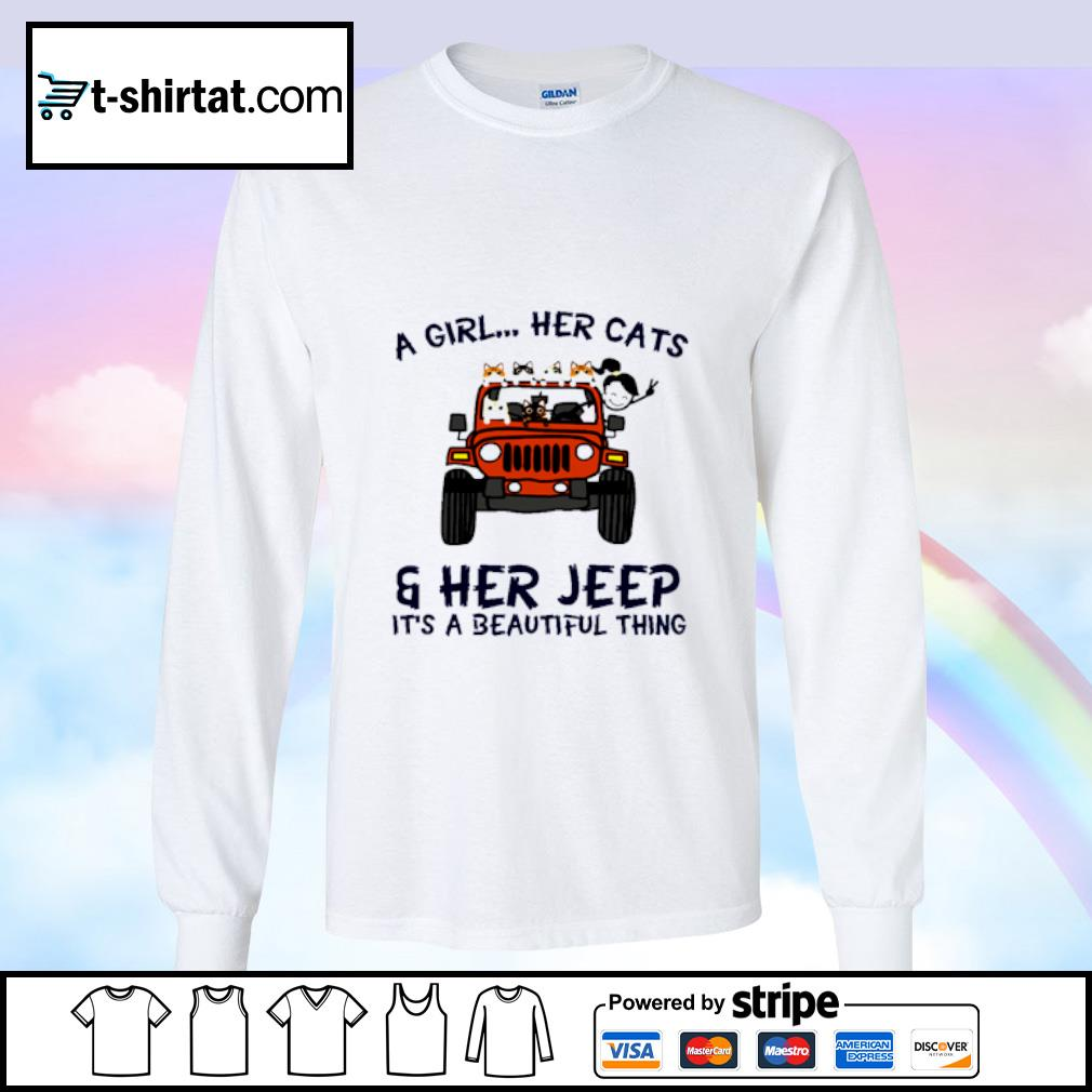 A Girl Her Cats Her Jeep It's A Beautiful Things s longsleeve-tee
