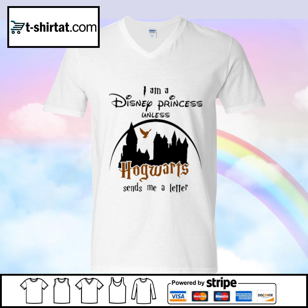 I am a Disney Princess unless Hogwarts sends me a letter s v-neck-t-shirt