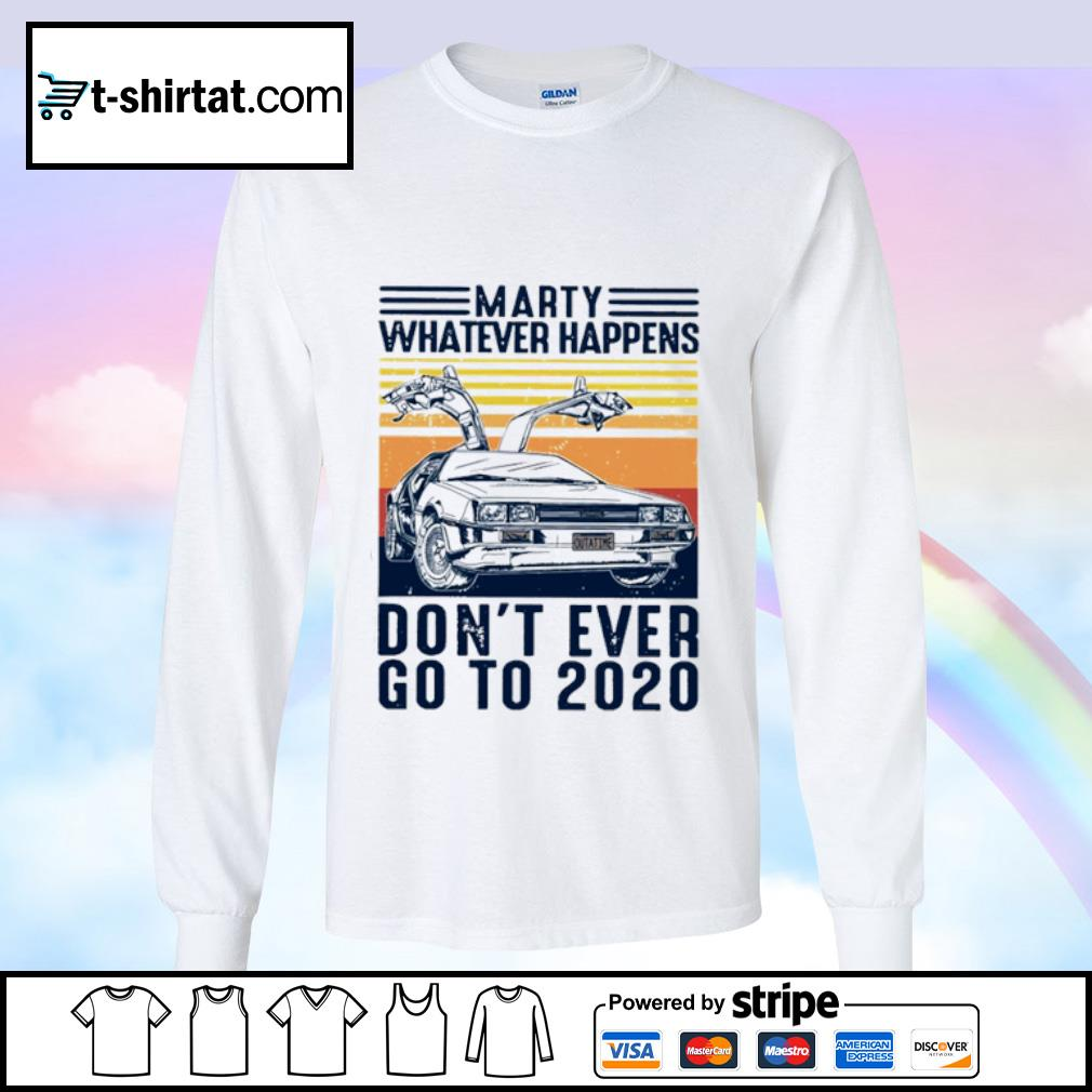 Marty whatever happens don_t ever go to 2020 vintage s longsleeve-tee