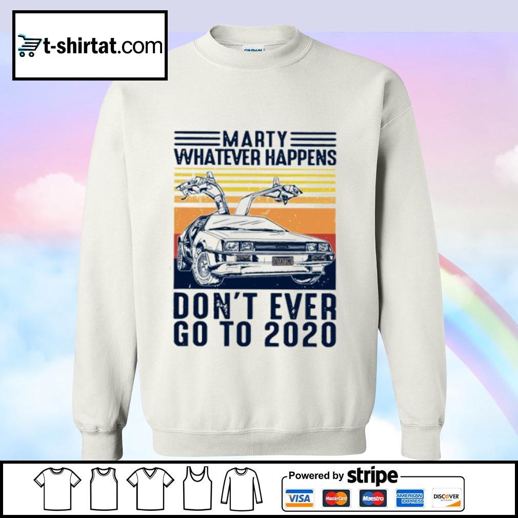 Marty whatever happens don_t ever go to 2020 vintage s sweater