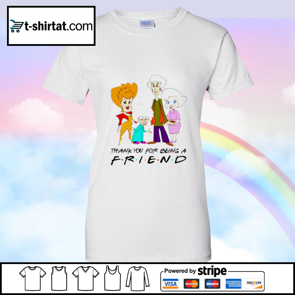 The Golden Girls thank you for being a Friend s ladies tee