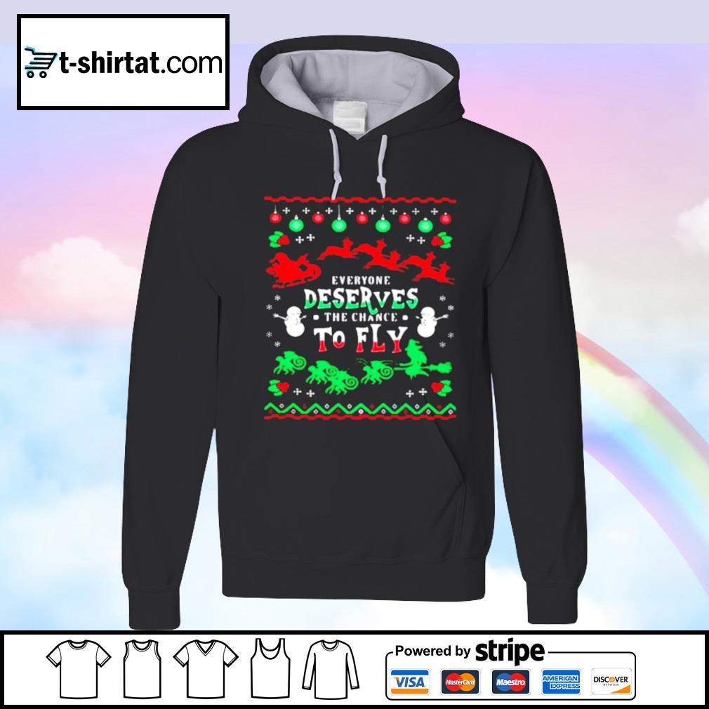 Everyone Deserves The Chance To Fly Ugly Christmas s hoodie