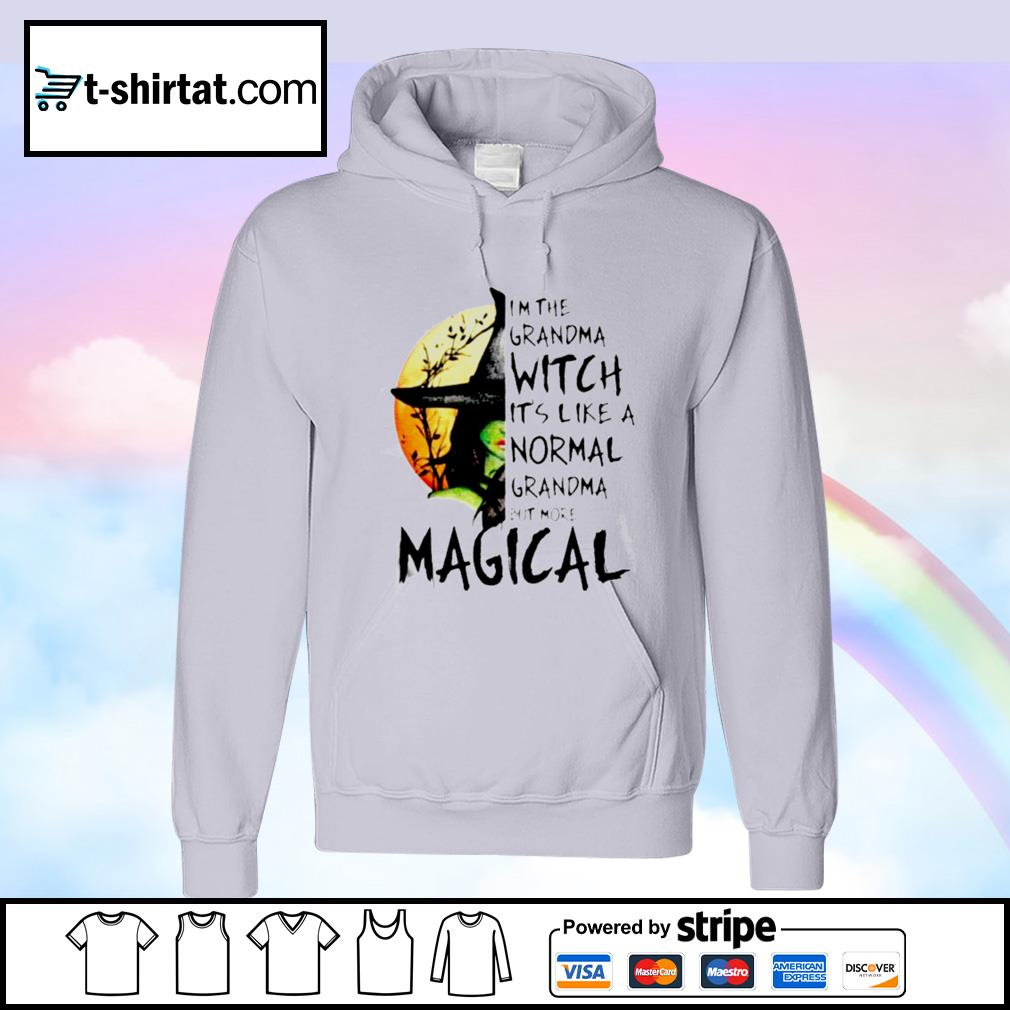 Im The Grandma Witch Its Like A Normal Grandma But More Halloween s hoodie