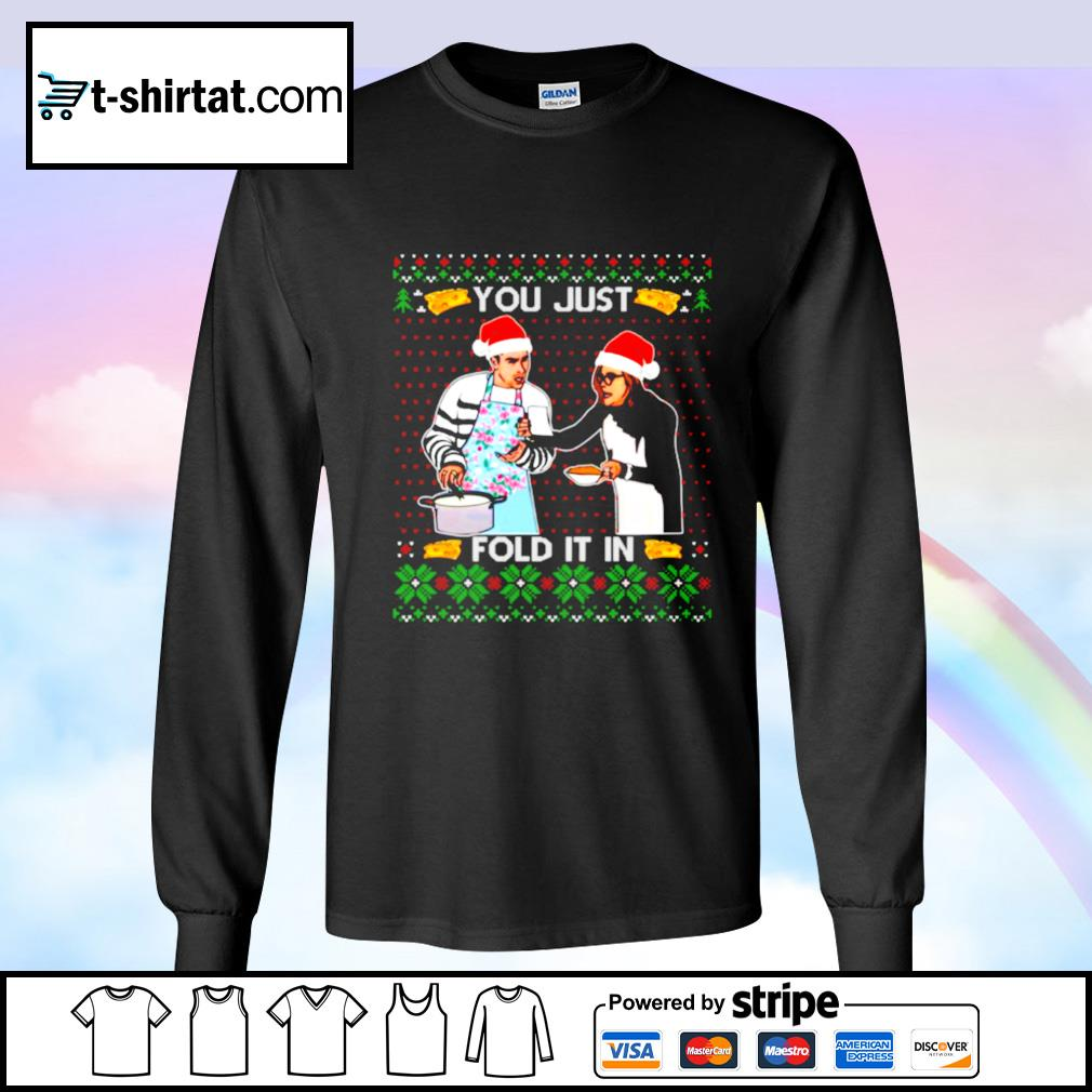 You Just Fold It In Funny Cooking Christmas Day Schitt's Creek Moira David Rose Ugly Christmas s longsleeve-tee